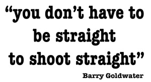 you don't have to be straight to shoot straight